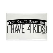 I Have 4 Kids Magnets
