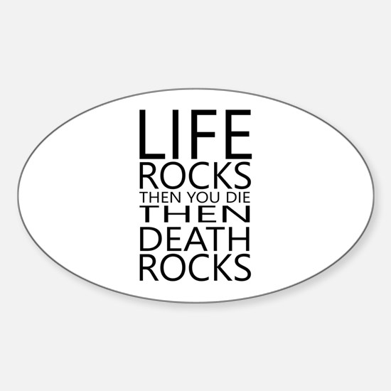 Life Rocks Then You Die Decal