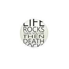 Life Rocks Then You Die Then Death Rocks Mini Butt