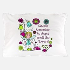 Smell the Flowers Pillow Case