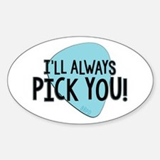 Ill Always Pick You Decal