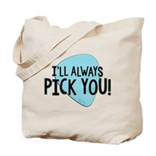 Ill Always Pick You Tote Bag