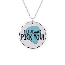 Ill Always Pick You Necklace