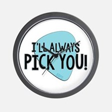 Ill Always Pick You Wall Clock