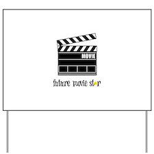 Future Movie Star Yard Sign