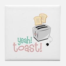 Yeah! Toast! Tile Coaster