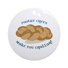 Pastry Chefs Make You Challah! Ornament (Round)