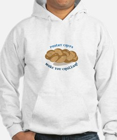 Pastry Chefs Make You Challah! Hoodie