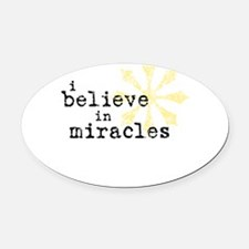 believemiracles-10x10.png Oval Car Magnet