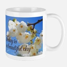 Today is a Beautiful Day flowers Mugs