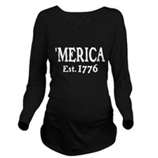 'Merica Est. 1776 Long Sleeve Maternity T-Shirt