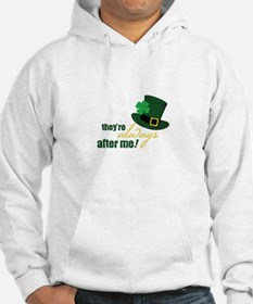 They're Always After Me! Hoodie