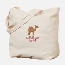 Watch Out I Spit! Tote Bag