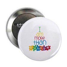 """I Am More Than Autism 2.25"""" Button (100 pack)"""