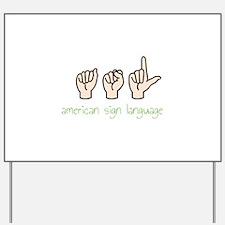 American Sign Language Yard Sign