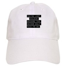Youre Just Jealous Baseball Cap