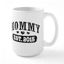 Mommy Est. 2015 Mug