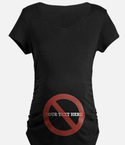 No Symbol with Your Text Here Maternity T-Shirt
