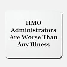 HMO Administrators WorseThan Illness Mousepad