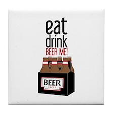 EAT DRINK BEER ME! Tile Coaster