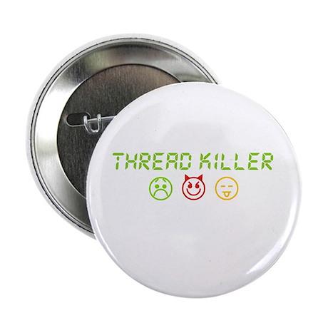 Thread Killer Button