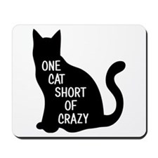 One Cat Short Of Crazy Mousepad
