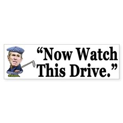 Now Watch This Drive (Bumper Sticker)