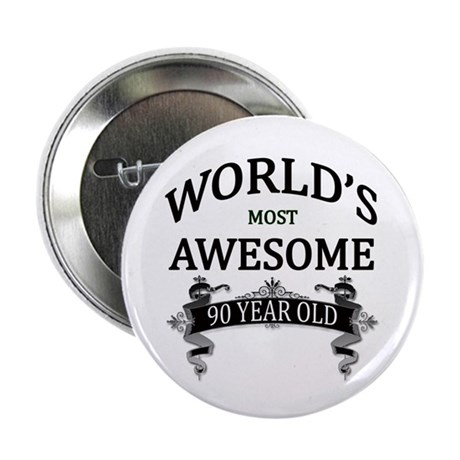 "World's Most Awesome 90 Yea 2.25"" Button (10 pack)"