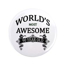 "World's Most Awesome 90 Yea 3.5"" Button (100 pack)"