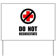 Do Not Resuscitate Yard Sign