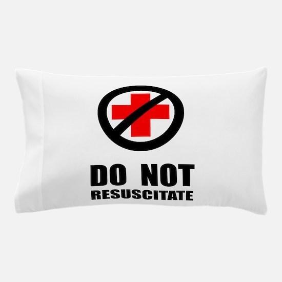 Do Not Resuscitate Pillow Case