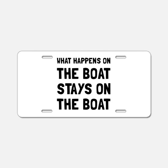 Happens On The Boat Aluminum License Plate