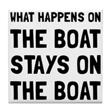 Happens On The Boat Tile Coaster