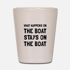 Happens On The Boat Shot Glass