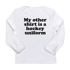 My Other Shirt Is A Hockey Uniform Long Sleeve T-S