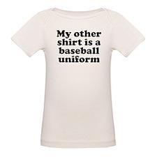 My Other Shirt Is A Baseball Uniform T-Shirt