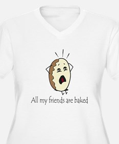 My Friends are Baked Plus Size T-Shirt