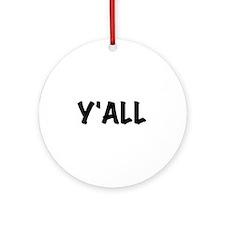 Y'All Ornament (Round)