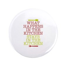 """What Happens in the Kitchen 3.5"""" Button"""