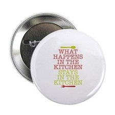 """What Happens in the Kitchen 2.25"""" Button"""