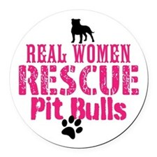 Real Women Rescue Pit Bulls Round Car Magnet