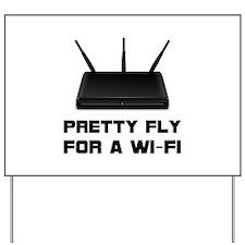 Pretty Fly WiFi Yard Sign