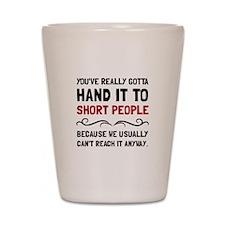 Short People Shot Glass