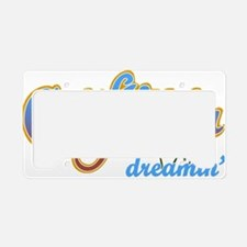 CALIFORNIA DREAMIN License Plate Holder