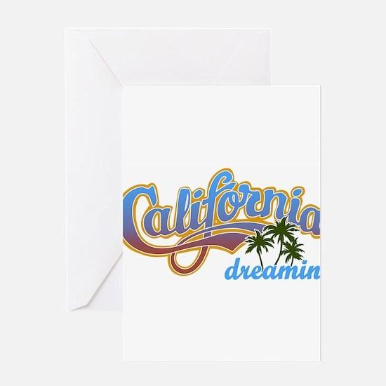 CALIFORNIA DREAMIN Greeting Cards