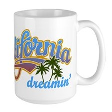 CALIFORNIA DREAMIN Mugs