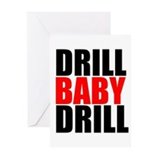 Drill Baby Drill Greeting Cards