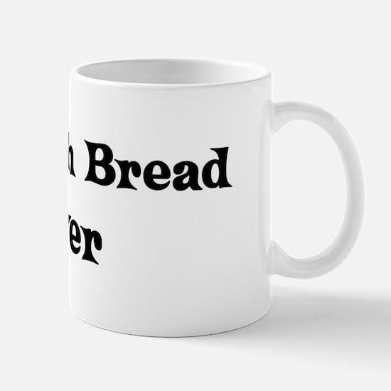 Sourdough Bread lover Mug
