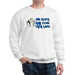 Hit Hard, Run Fast, Turn Left Sweatshirt
