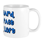 Hit Hard, Run Fast, Turn Left Mug